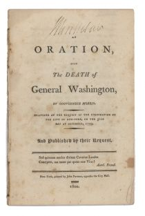Stephan Van Rennsselaer's Signed Personal Copy Of Gouverneur Morris's An Oration, Upon The Death Of General Washington
