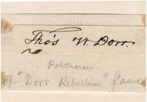 A Very Scarce Autograph Of Political Reformer And Leader Of The Dorr Rebellion