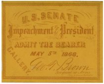 Yellow Ticket From The Impeachment Trial of Andrew Johnson